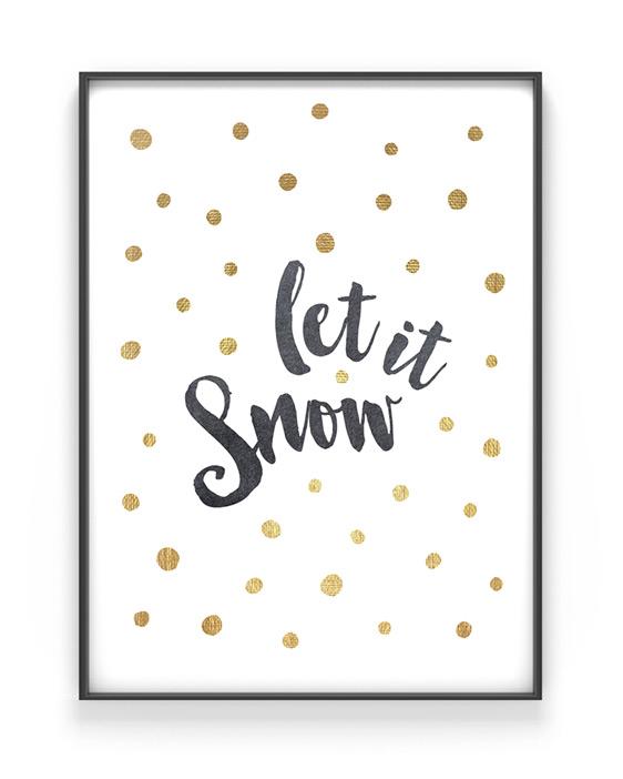 Weihnachts Poster mit Text 'let it snow'- weiss mit gold- Printcandy